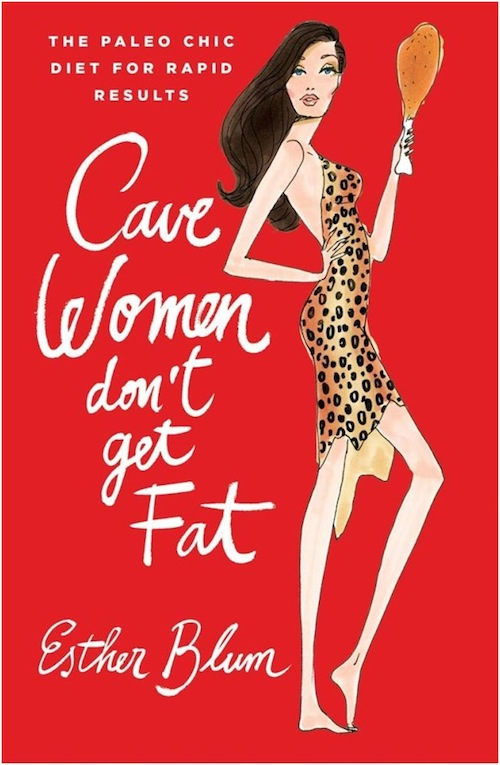 Cavewoman Don't Get Fat by Esther Blum